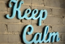 Keep Calm - Mantenha a calma  / by Maria Azevedo