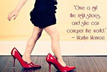 """Fancy Feet / """"I firmly believe that with the right footwear one can rule the world.""""    ~ Bette Midler"""