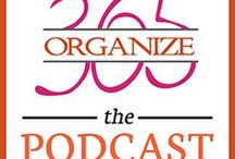 Podcasts / The Organize 365 Podcast is my way to share my LOVE of organization with you in a practical, non-judgemental and motivational way.