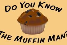 Do u know the MUFFIN man?