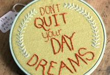 Quotes embroidered / Hand stitched quotes and typography; cross stitch, hand embroidery, and more