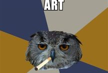 Art Student Owl / A board dedicated to the funniest meme, Art Student Owl.