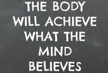The body achieves, what the mind believes...
