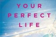 Your Perfect Life / Our debut novel, published by Atria Books/Simon & Schuster on June 10, 2014 / by Liz Fenton & Lisa Steinke