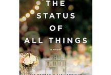 The Status of All Things / THE STATUS OF ALL THINGS is our second novel. The story begins in Maui, where our main character, Kate, is planning to marry her fiancé, Max.   Description of THE STATUS OF ALL THINGS: What would you do if you could literally rewrite your fate—on Facebook? This heartwarming and hilarious novel follows a woman who discovers she can change her life through online status updates.  / by Liz Fenton & Lisa Steinke
