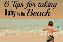 Tips for taking baby / Tips for taking your baby different places you don't go regularly. The beach, flying, traveling, road trips.