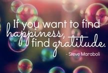 All About Gratitude / Gratitude is love in action. Start each day with a grateful heart and end each day by counting your blessings.