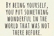 Life: Be Yourself / Quotes about the importance of being yourself.