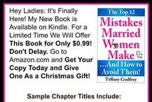 """The Top 12 Mistakes Married Women Make...And How to Avoid Them! / This board is about my 2nd upcoming book, entitled, """"The Top 12 Mistakes Married Women Make...And How to Avoid Them!"""" It will come out this Fall 2014. I'm really excited because it will offer some practical points on how to deal with, overcome, and avoid marriage mistakes. BTW, most marriage mistakes are made in 3 areas: Power, Money, and Sex!"""