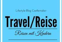 Reisen mit Kindern / Reisen mit Kindern bzw. Urlaub mit Kindern, Ausflugstipps und mehr in Deutschland und Europa