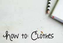 How To... Clothes