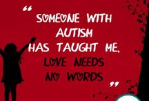 Autism (different not less) / Someone with autism has taught me that love needs no words....it's now my passion my life.