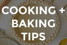 COOKING AND BAKING TIPS / Useful and helpful cooking and baking tips that make your time in the kitchen easier and worthwhile.  // cooking tips and tricks // baking tips and tricks // what you need to know about baking // must know baking tips // how to bake // how to cook // best cooking tips // best baking tips // simple baking tips // simple cooking tips // kitchen tips and tricks //