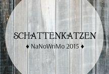 """Schattenkatzen - NaNoWriMo '15 / Inspiration zum NaNoWriMo-Projekt 2015 """"Die Schatten von Manhattan"""""""