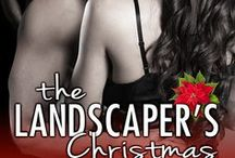 The Landscaper's Christmas / Book 5 in my Landscaper Series: The Landscaper's Christmas! Coming in 2018.