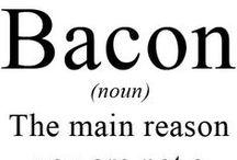 Bacon my heart / by Pam Cowan Kline
