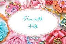 Fun with Felt / Crafting with felt