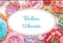 Bullion Whimsies