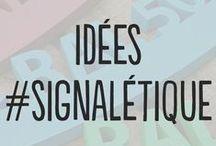 Idées #Signalétique / La signalétique est aujourd'hui un outil de communication indispensable pour être vu et reconnu.