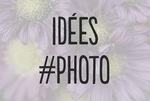 Idées #Photo / Des photos qui nous inspirent...