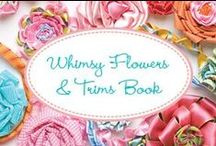Whimsy Flowers & Trims Book / Sewing embellishments with ribbon & fabric