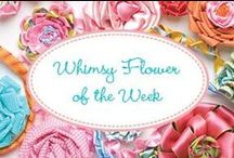 Whimsy Flower of the Week / Every Wednesday, we post one of our favorite Whimsy Flowers!