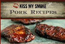 *Pork Recipes: Kiss My Smoke* / Pork recipes from the grilling blog, Kiss My Smoke!