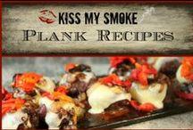 *Plank Recipes: Kiss My Smoke* / Plank Recipes from the grilling blog, Kiss My Smoke. Enjoy!