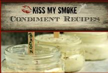 *Condiment Recipes: Kiss My Smoke* / Condiment Recipes from the grilling blog, Kiss My Smoke. Enjoy!