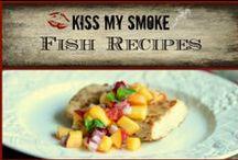 *Fish Recipes: Kiss My Smoke* / Fish Recipes from the grilling blog, Kiss My Smoke. Enjoy!