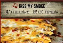 *Cheesy Recipe: Kiss My Smoke*
