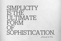 "Design Words of Wisdom / ""Simplicity is the ultimate form of sophistication."" -Leonardo Da Vinci"
