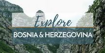 Travel Bosnia and Herzegovina / Explore the best of Bosnia and Herzegovina - where to stay, what to do, where to eat, and more!