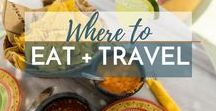 Where to Eat + Travel / Travel Guides | Travel Tips | Where to Eat | Destination Details | Food | International Food | Foodie Guide | Vacation Food