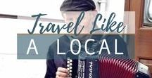 Travel Like a Local / Tips to Travel Like a Local | Things To Do | Cultural Travel | Travel Guides | Travel Tips | Where to Eat | Where to Stay | What to See | What to Do | Travel Advice | Destination Details