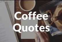 Coffee quotes / Coffee quotes