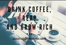 Coffee, Read and Grow Rich!