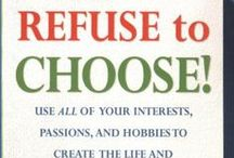 """Refuse to Choose - Scanners / Refuse to Choose!: Use All of Your Interests, Passions, and Hobbies to Create the Life and Career of Your Dreams - some individuals simply cannot, and should not, decide on a single path; they are genetically wired to pursue many areas. Sher calls them """"Scanners""""--people whose unique type of mind does not zero in on a single interest but rather scans the horizon, eager to explore everything they see."""