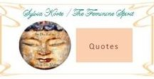 Quotes / Sylvia Korte / The Feminine Spirit collection of Inspirational, Motivational, Uplifting, Quotes