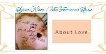 About Love / Sylvia Korte / The Feminine Spirit. Prints reflecting the Art of Love.