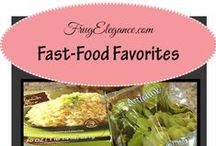 """Frug """"Fast-Food"""" / These recipes are our """"fast food"""" dishes. When time is an issue these meals are fast & so much better than the drive through. Race home from work or from the kids' activities & a delicious dinner your family will enjoy can be ready quick."""