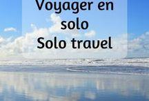 Voyager en solo / Solo travel / Tous les conseils pour les femmes qui voyagent en solo! What you should know to travel alone (esp. if you're a woman)