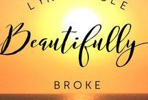www.beautifullybroke.org / Blog posts from my website