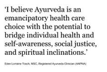 Ayurveda Quotes / Pearls of wisdom from Ayurveda practitioners.