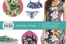 Editor's Picks - Tropical Prints / Spring's tropical prints will have you doing the hula!