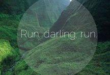 Run, darling, run / Running is a gift.