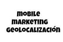 Mobile Marketing - Geolocalización / Los smartphones y dispositivos móviles en el marketing, acceso a cualquier producto o servicio desde cualquier lugar ...