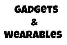 Gadgets & wearables / Gadgets y wearables, esos trastos tecnológicos que nos conviertes casi en cyborgs ...