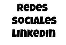 Redes Sociales: Linkedin / Red social personal o corporativa para contactos profesionales y entre profesionales