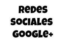 Redes Sociales: Google+ / Red social personal o corporativa con Comunidades de intereses comunes